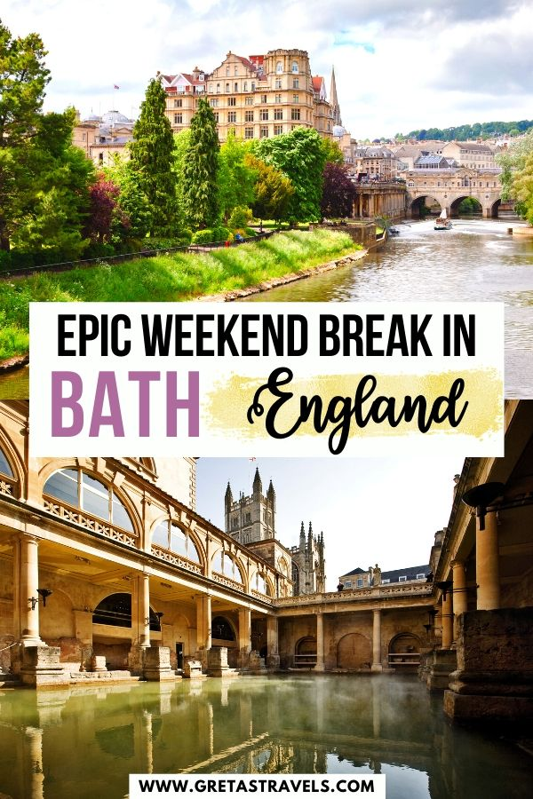 """Photo collage of the Roman Baths and Bath riverside with text overlay saying """"epic weekend break in Bath, England"""""""