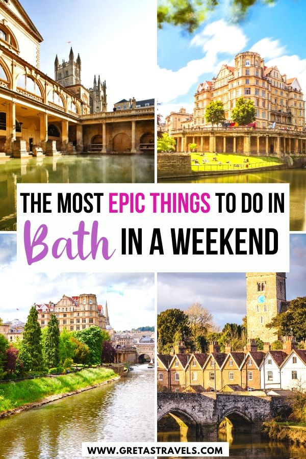 """Photo collage of the Roman Baths, the Royal Crescent and other iconic architecture in Bath with text overlay saying """"The most epic things to do in bath in a weekend"""""""