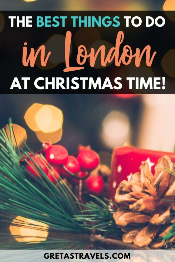 """Christmas decorations with text overlay saying """"the best things to do in London at Christmas time"""""""