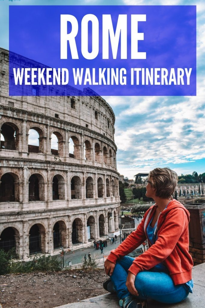 """Blonde girl looking at the Colosseum with text overlay saying """"Rome: weekend walking itinerary"""""""