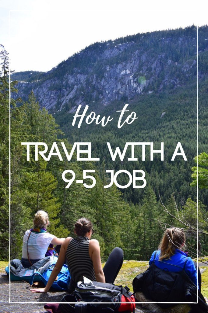 """Photo of three girls sat in the mountains surrounded by green trees with text overlay saying """"how to travel with a 9-5 job"""""""