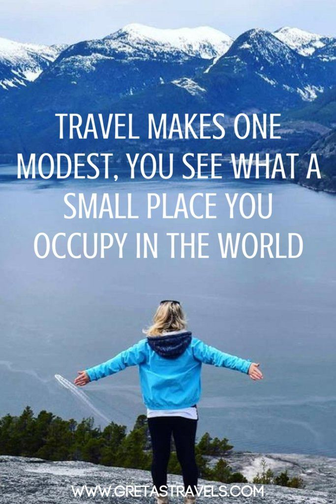 """Travel makes one modest, you see what a small place you occupy int he world"". Discover the 55 best travel quotes for travel inspiration #travelquotes #quotes #inspirationalquotes #travel #adventurequotes"