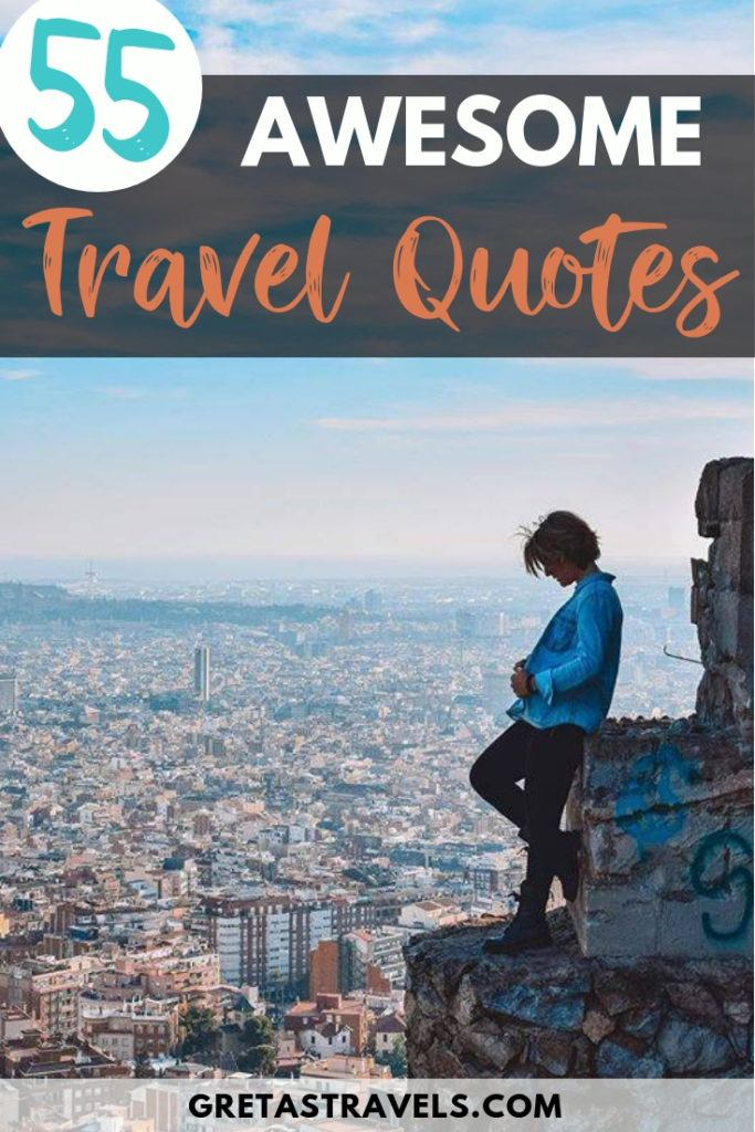 Best Travel Quotes 55 Most Inspirational Travel Quotes Of All Time