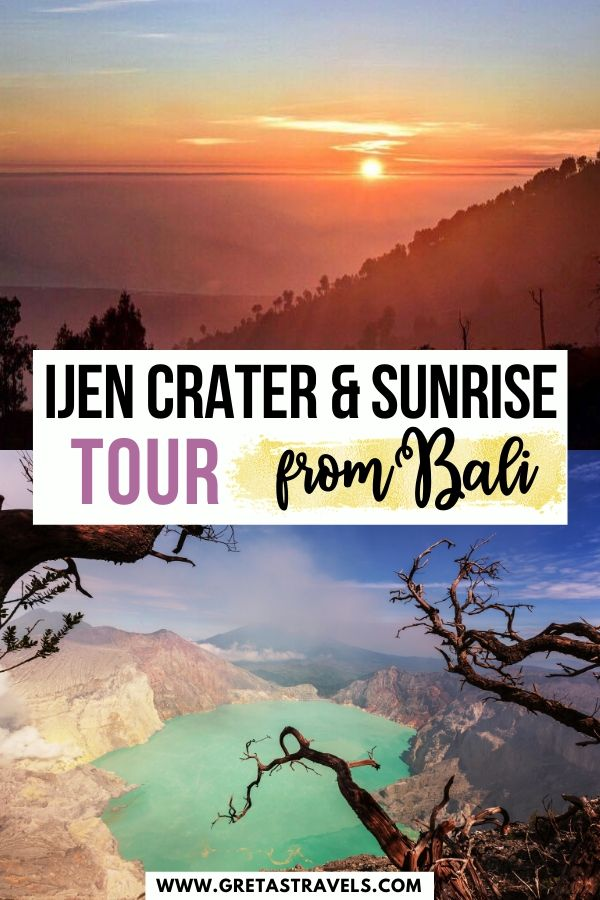 """Collage of the sunrise from Mount Ijen and the acid lake in the crater of Kawah Ijen with text overlay saying """"Ijen crater and sunrise tour from Bali"""""""