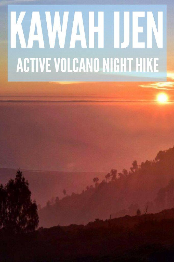 "The sunrise from Kawah Ijen with text overlay saying ""Kawah Ijen active volcano night hike"""