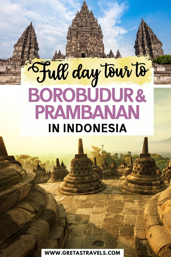 """Collage of Borobudur at sunrise and Prambanan temple with text overlay saying """"full day tour to Borobudur and Prambanan in Indonesia"""""""