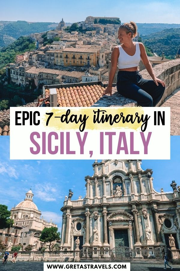 """Photo collage of a blonde girl sitting on a low wall in front of Ragusa Ibla and the Piazza del Duomo of Catania with text overlay saying """"epic 7-day itinerary in Sicily, Italy"""""""