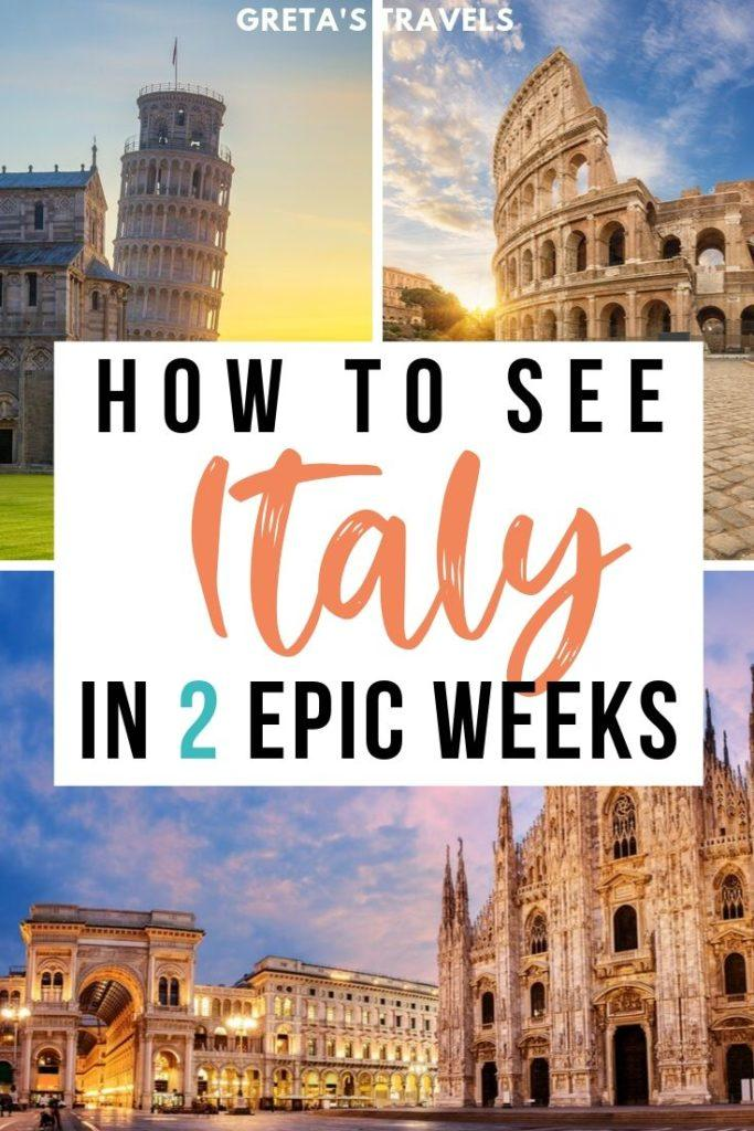 """Photo collage of the leaning tower of Pisa, the Colosseum and Piazza del Duomo in Milan with text overlay saying """"how to see Italy in 2 epic weeks"""""""