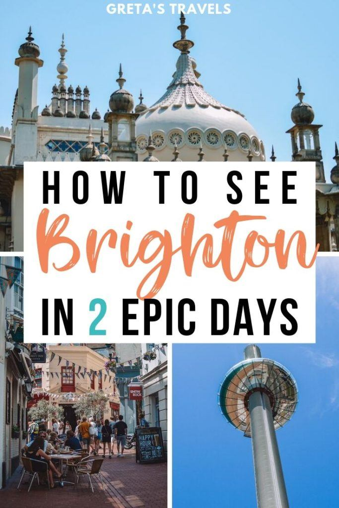 """Collage of the streets, Royal Pavillion and British Airways i360 viewing platform in Brighton with text overlay saying """"How to see Brighton in 2 epic days"""""""