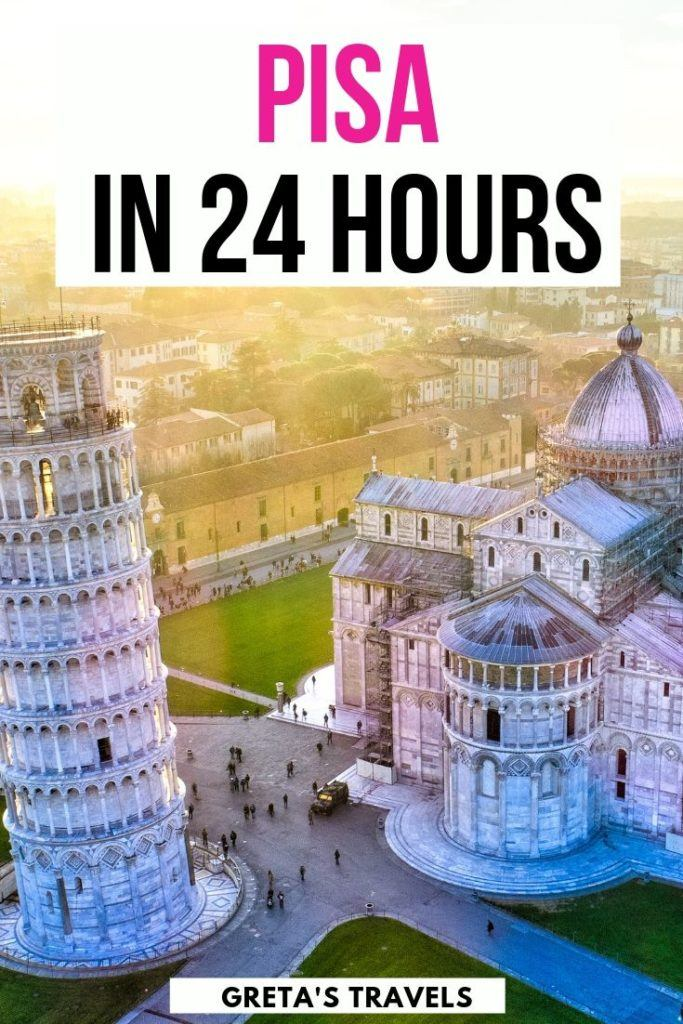 """Aerial shot of the leaning tower of Pisa and the Duomo of Pisa at sunset with text overlay saying """"Pisa in 24 hours"""""""