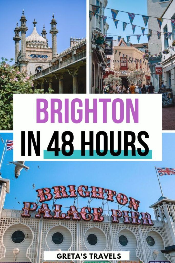 """Collage of the streets of Brighton, the Royal Pavillion and the Brighton Palace Pier with text overlay saying """"Brighton in 48 hours"""""""