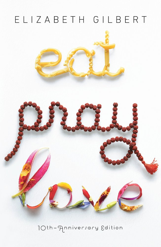 """The front cover of the book """"Eat, Pray, Love"""" by Elizabeth Gilbert"""