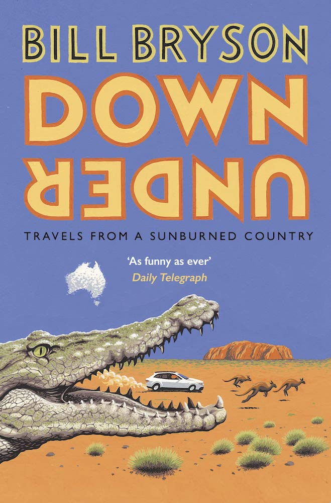 """The book cover of """"Down Under: Travels in a Sunburned Country"""" by Bill Bryson"""