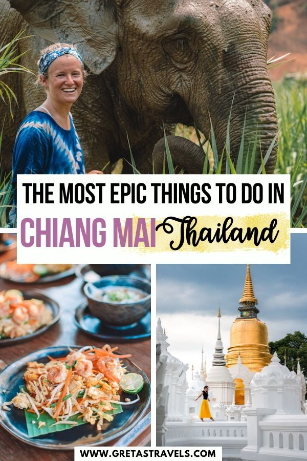 """Collage of an elephant a pad thai dish and one of the temples in Chiang Mai with text overlay saying """"The most epic things to do in Chiang Mai, Thailand"""""""