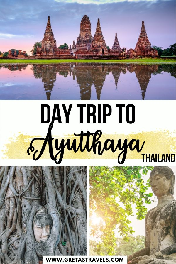 """Collage of Buddha statues and temples in Ayutthaya with text overlay saying """"day trip to Ayutthaya, Thailand"""""""