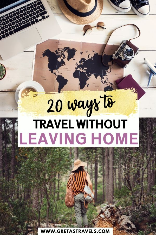 """Collage of a map and a girl walking in a forest with text overlay saying """"20 ways to travel without leaving home"""""""