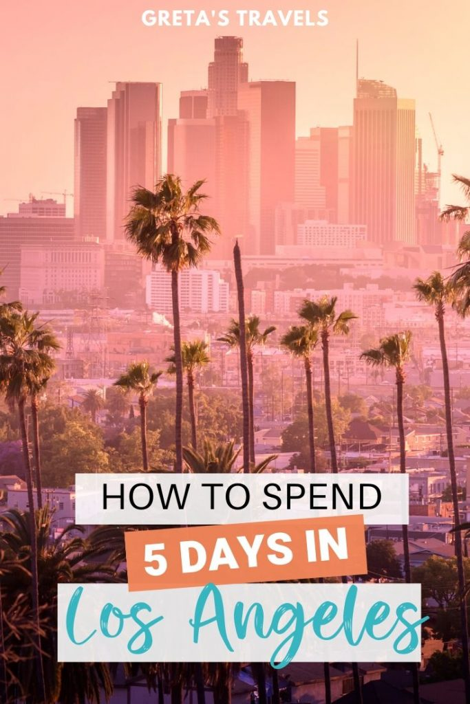 """The Los Angeles skyline at sunset with text overlay saying """"how to spend 5 days in Los Angeles"""""""