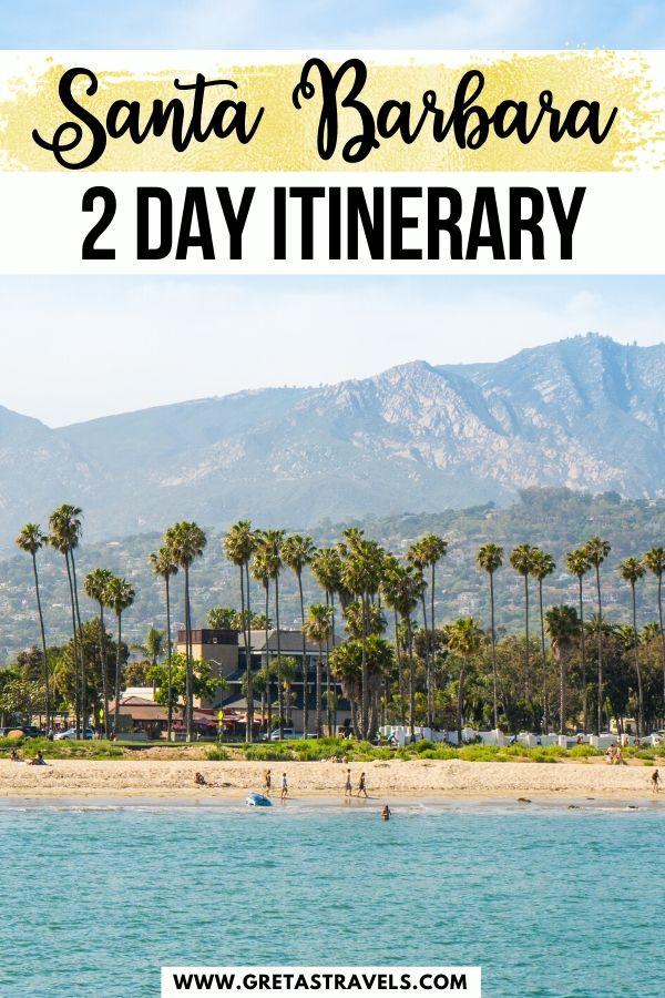 "Photo of the Santa Barbara beach and mountains seen from the sea with text overlay saying ""Santa Barbara 2-day itinerary"""