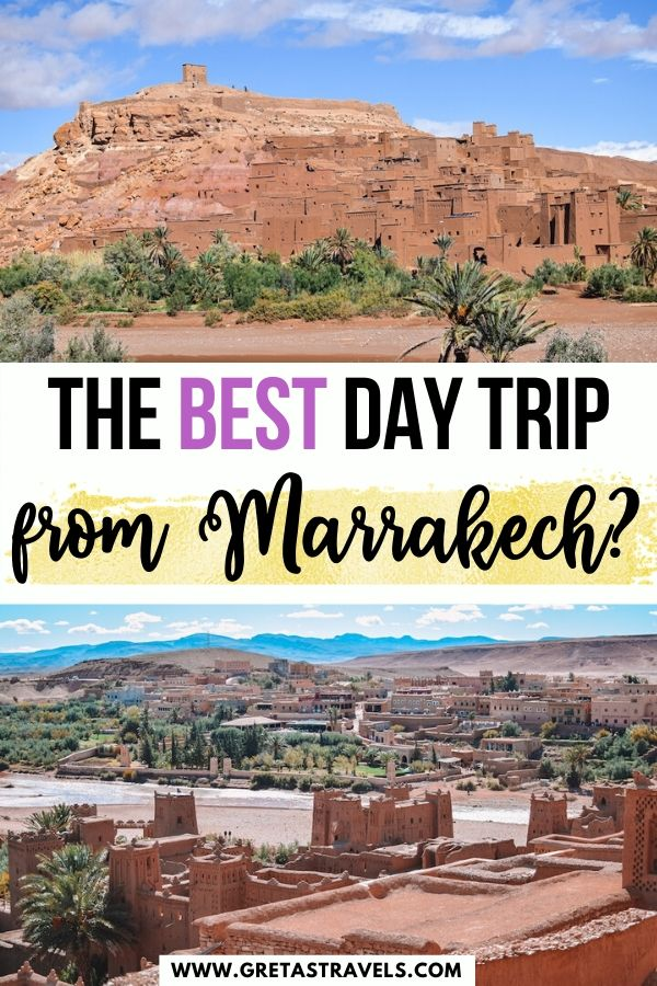 """Photo collage of Ouarzazate and Aït Benhaddou with text overlay saying """"the best day trip from Marrakech?"""""""