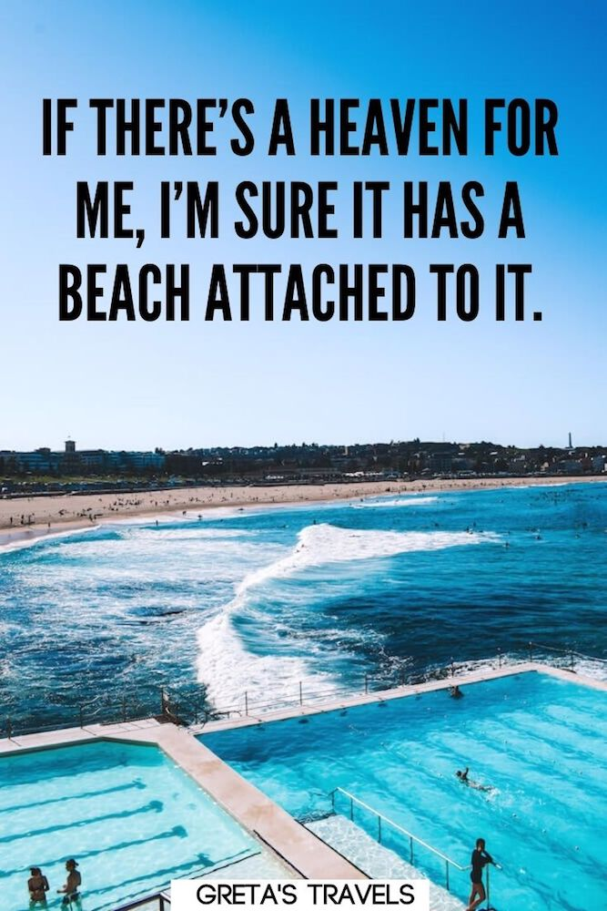 """Photo of the Bondi Icebergs pool and Bondi Beach in Sydney with text overlay saying """"If there's a heaven for me, I'm sure it has a beach attached to it."""" - this beach quote reflects my mood very often!"""