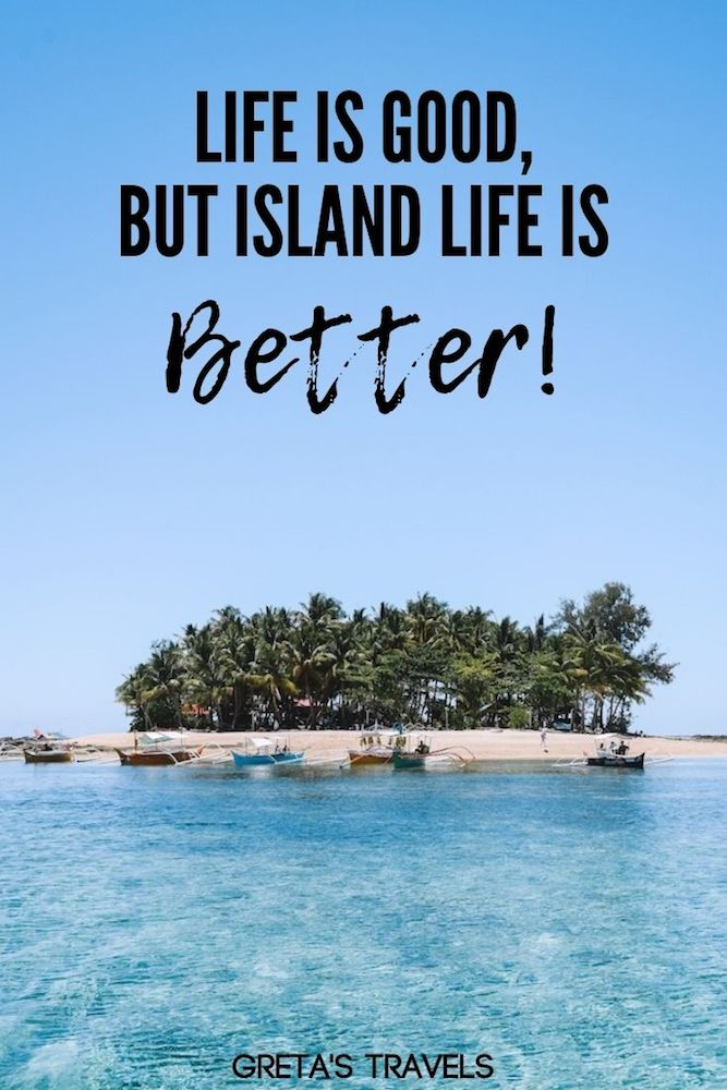 """Photo of Guyan Island in the Philippines with text overlay saying """"Life is good, but island life is better"""""""