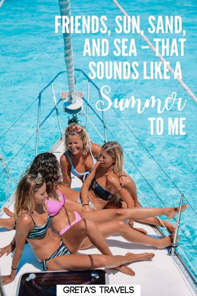 """Photo of a group of girls in bikinis sat on a sailing boat with text overlay saying """"saying """"Friends, sun, sand and sea - that sounds like a summer to me."""""""