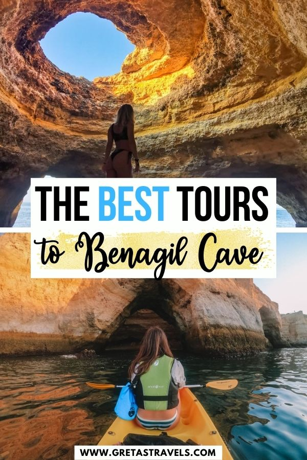 """Photo collage of a girl kayaking to Benagil Cave and a girl standing inside Benagil Cave with text overlay saying """"The best tours to Benagil Cave"""""""